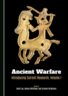 Image for Ancient warfare, introducing current research. : Volume 1