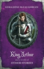 Image for King Arthur and a world of other stories