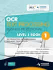 Image for OCR text processing (business professional)Level 1 Book 1,: Text production, word processing and audio transcription