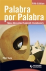Image for Palabra por palabra  : a new advanced Spanish vocabulary