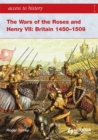 Image for The Wars of the Roses and Henry VII  : Britain, 1450-1509