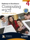 Image for Pathways to excellence: Computing and ICT level 4