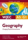 Image for WJEC AS geographyUnit G1,: Changing physical environments : Unit G1