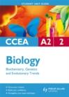 Image for CCEA A2 biologyUnit 2,: Biochemistry, genetics and evolutionary trends : Unit 2