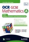 Image for OCR GCSE mathematics AHigher teacher's resource and assessment pack : Higher Teacher and Assessment Pack