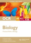 Image for OCR AS A2 biologyUnit F213, F216,: Practical skills in biology : Unit F213 & F216