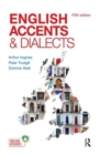 Image for English accents & dialects  : an introduction to social and regional varieties of English in the British Isles
