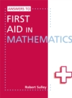 Image for Answers to first aid in mathematics