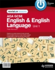 Image for AQA GCSE English and English Language : Unit 1 : Revision Lessons