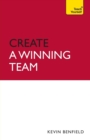 Image for Create a winning team  : a practical guide to successful teamworking