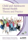 Image for Child and adolescent mental health  : theory and practice