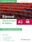 Image for Edexcel A2 government & politics student unit guideUnit 4(B),: Other ideological traditions
