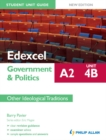 Image for Edexcel A2 government & politics student unit guide.: (Other ideological traditions) : Unit 4(B),