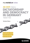 Image for OCR AS history: Dictatorship and democracy in Germany, 1933-63