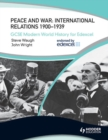 Image for Peace and war: international relations 1900-1939