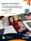 Image for Pathways to excellence: computing and ICT : level 4