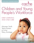 Image for Children and young people's workforce  : early learning and child care