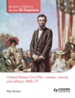 Image for United States Civil War: causes, course and effects, 1840-77
