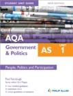 Image for AQA AS government & politicsUnit 1,: People, politics and participation