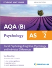 Image for AQA(B) AS psychologyUnit 2,: Social psychology, cognitive psychology and individual differences : Unit 2