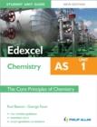 Image for Edexcel AS chemistryUnit 1,: The core principles of chemistry : Unit 1  : The Core Principles of Chemistry