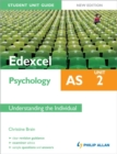Image for Edexcel AS psychologyUnit 2,: Understanding the individual