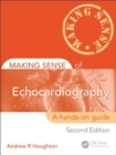 Image for Making Sense of Echocardiography : A Hands-on Guide, Second Edition