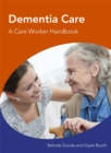 Image for Dementia care  : a care worker handbook