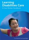 Image for Learning disabilities care  : a care worker handbook