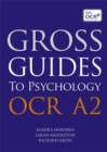 Image for Gross guides to psychology: OCR A2