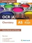 Image for OCR(A) AS chemistryUnit F321,: Atoms, bonds and groups : Unit F321 : Atoms, Bonds and Groups