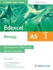 Image for Edexcel AS biologyUnit 2,: Development, plants and the environment : Unit 2