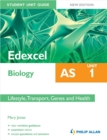 Image for Edexcel AS biologyUnit 1,: Lifestyle, transport, genes and health : Unit 1 : Lifestyle, Transport, Genes and Health