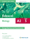 Image for Edexcel A2 biologyUnit 5,: Energy, exercise and coordination