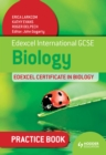 Image for Edexcel international GCSE and certificate biology.: (Practice book)