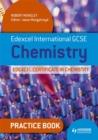 Image for Edexcel international GCSE chemistry  : Edexcel certificate in chemistry: Practice book