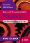 Image for Edexcel international GCSE physics  : Edexcel certificate in physics: Practice book