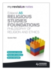 Image for Edexcel AS religious studies foundations: Philosophy of religion and ethics