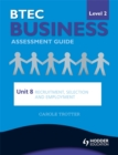 Image for BTEC business level 2 assessment guideUnit 8,: Recruitment, selection and employment : Unit 8  : Recruitment, Selection and Employment