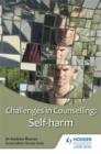 Image for Challenges in counselling  : suicide and self-harm