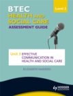 Image for BTEC health and social care level 2 assessment guide  : Unit 3 effective communication in health and social care