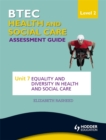 Image for BTEC health and social care level 2 asssessment guideUnit 7,: Equality and diversity in health and social care
