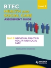 Image for BTEC health and social care level 2 assessment guideUnit 8,: Individual rights in health and social care