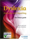 Image for Dyslexia  : assessing and reporting