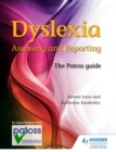 Image for Dyslexia: assessing and reporting : the Patoss guide