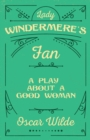 Image for Lady Windermere's Fan - A Play About A Good Woman