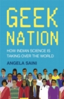 Image for Geek nation  : how Indian science is taking over the world