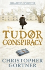 Image for The Tudor conspiracy
