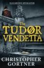 Image for The Tudor vendetta