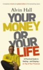 Image for Your money or your life  : a practical guide to solving your financial problems and affording a life you'll love